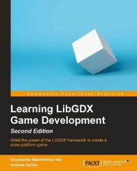 Learning Libgdx Game Development, 2nd Ed.
