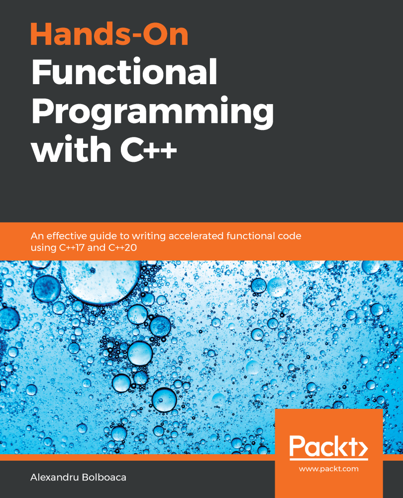 Hands-On Functional Programming with C++ - 1st Edition
